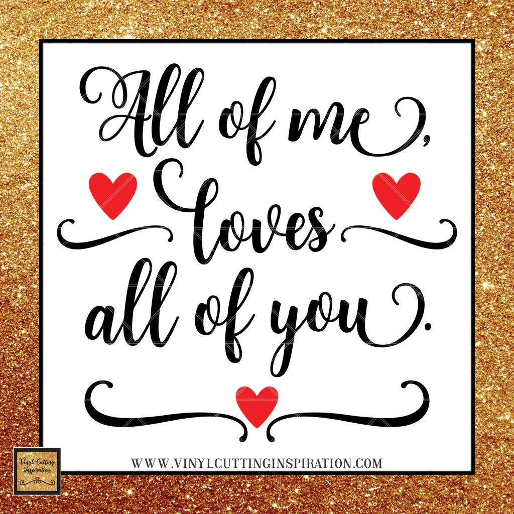 Download All of Me Loves All of You SVG, Love SVG, Valentine Svg ...