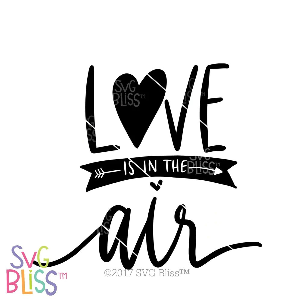 Download Love is in the Air   SVG EPS DXF PNG - SVG Bliss