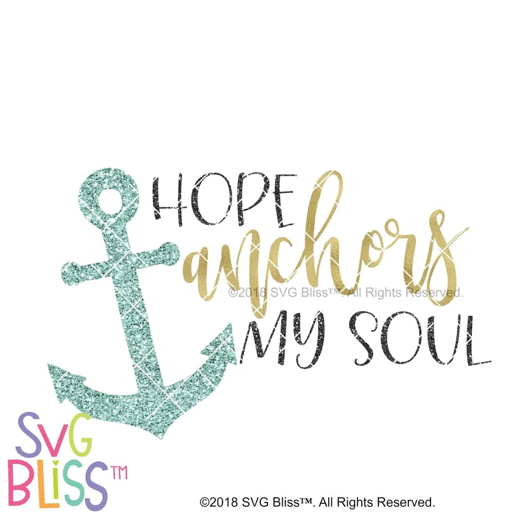Download SVG Bliss™ | Hope Anchors My Soul