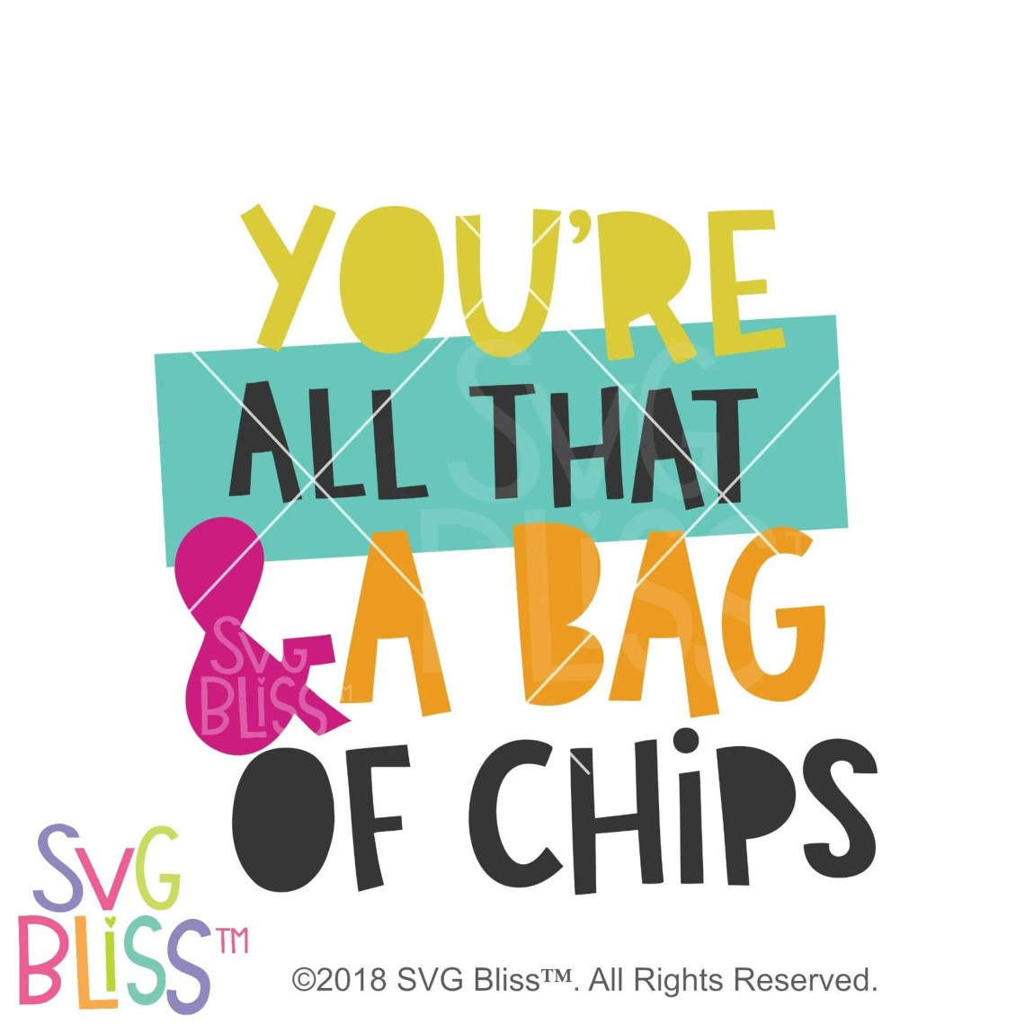 Download You're All That & a Bag of Chips SVG DXF JPG