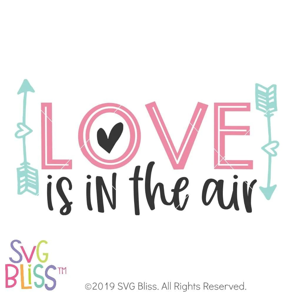 Download SVG Bliss™   Love is in the Air SVG DXF