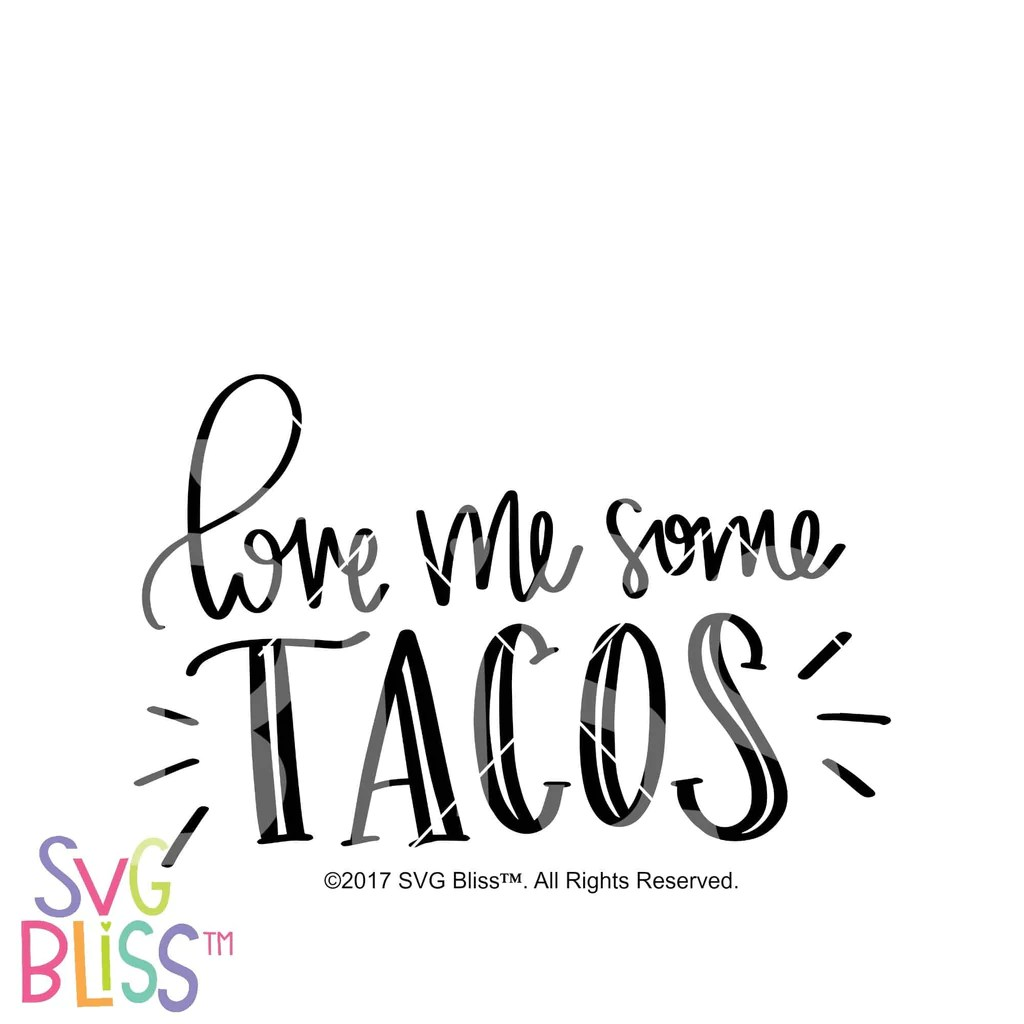 Download Love Me Some Tacos | Handlettered SVG DXF Cutting File ...
