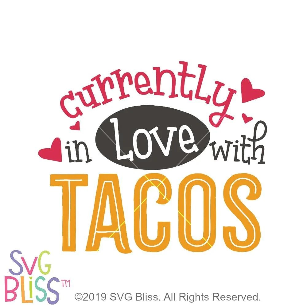 Download SVG Bliss™ | Currently in Love with Tacos SVG DXF PNG