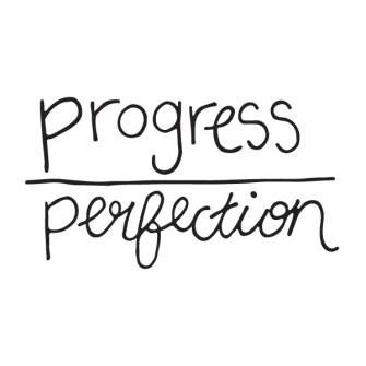 Image result for Progress Over Perfection