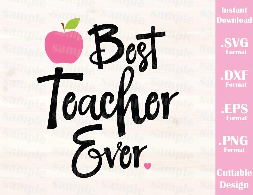 Download Teacher Quote, Best Teacher Ever, Cutting File in SVG, ESP ...