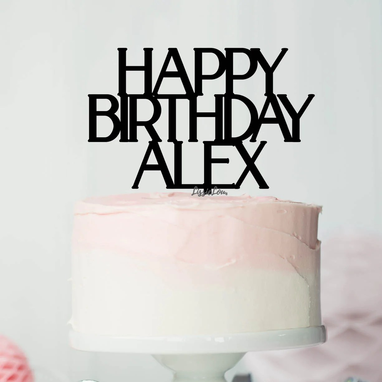 Happy Birthday Alex Font Style Name Cake Topper Premium 3mm Acrylic Or Lissielou