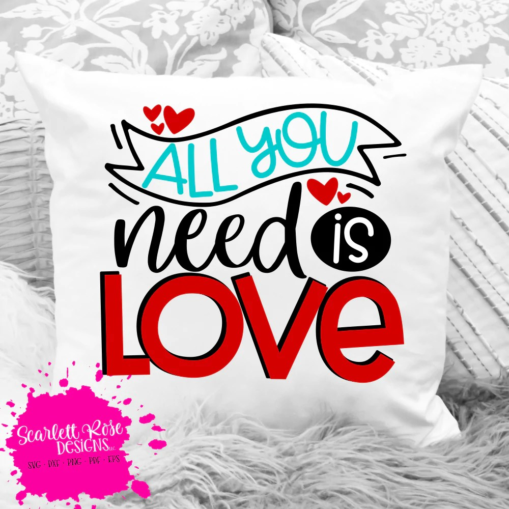 Download Valentine's Day SVG, All You Need is Love SVG - Scarlett ...