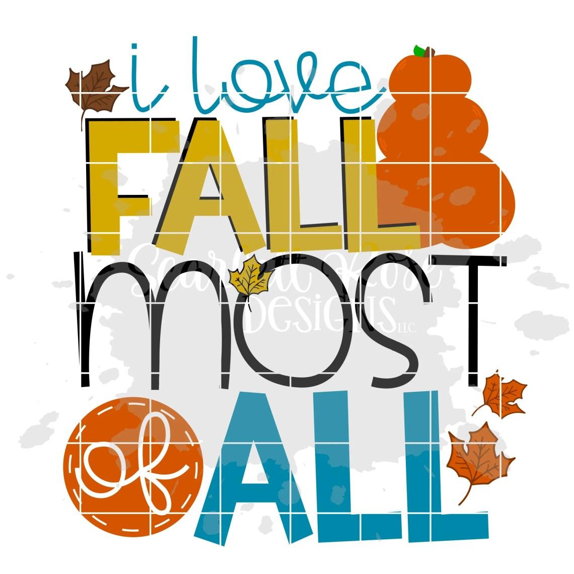 Download Thanksgiving SVG, I Love Fall Most of All SVG - Scarlett ...