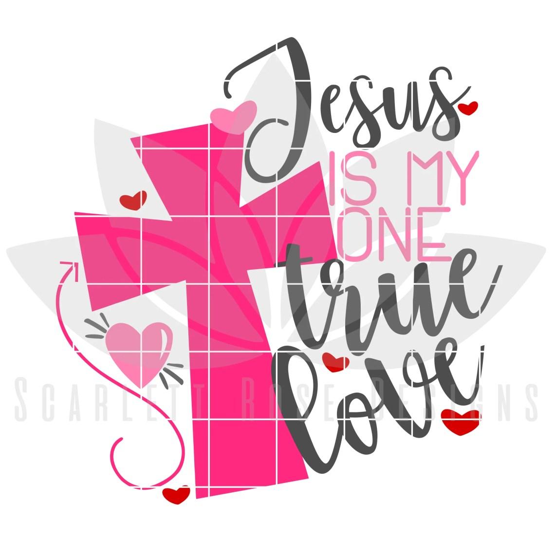 Download Valentine's Day SVG, DXF, Jesus is my One True Love SVG ...