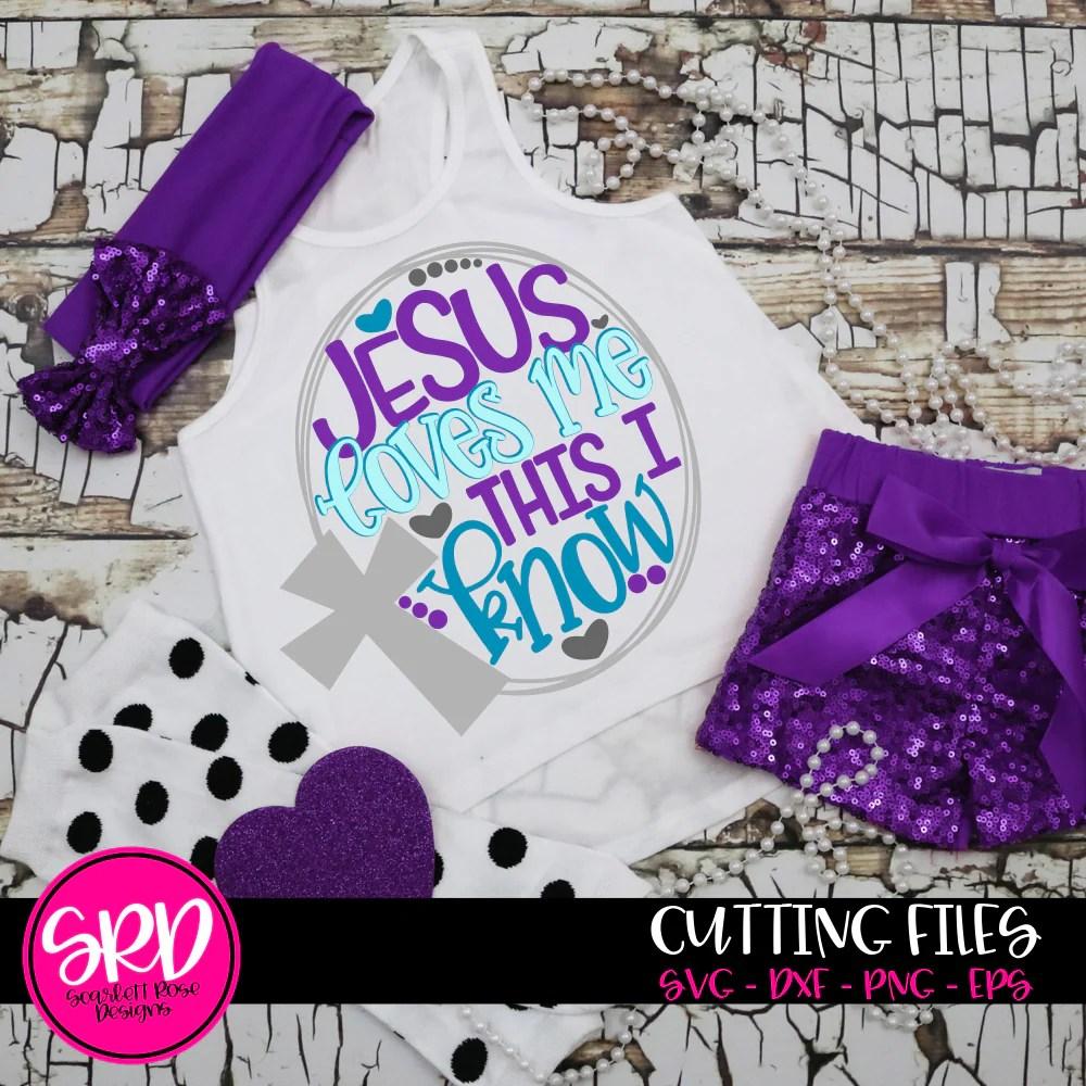 Download Easter SVG, Jesus Loves Me This I know cut file - Scarlett ...