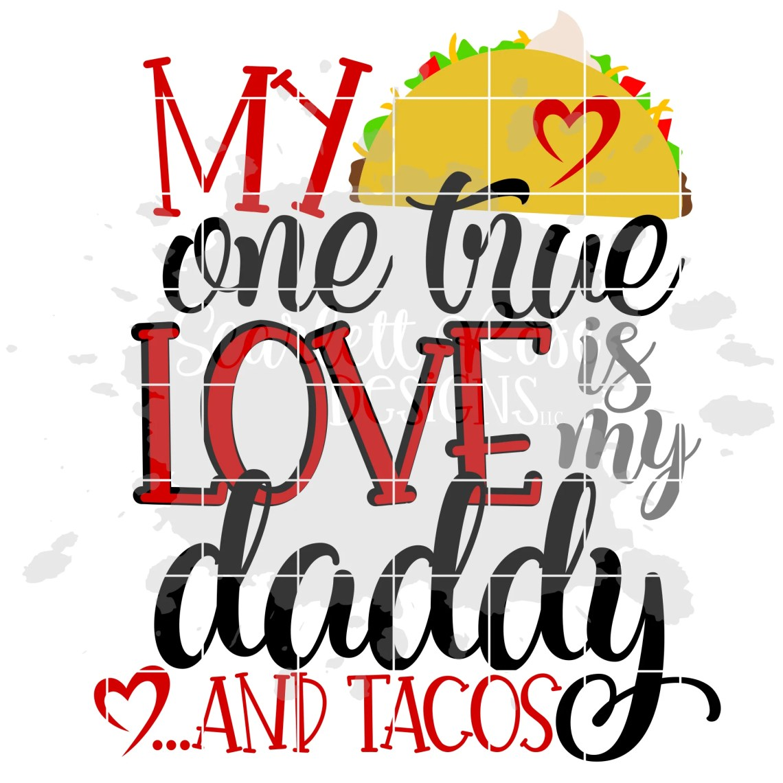 Download Valentine's Day SVG, My One True Love is my Daddy.....and ...