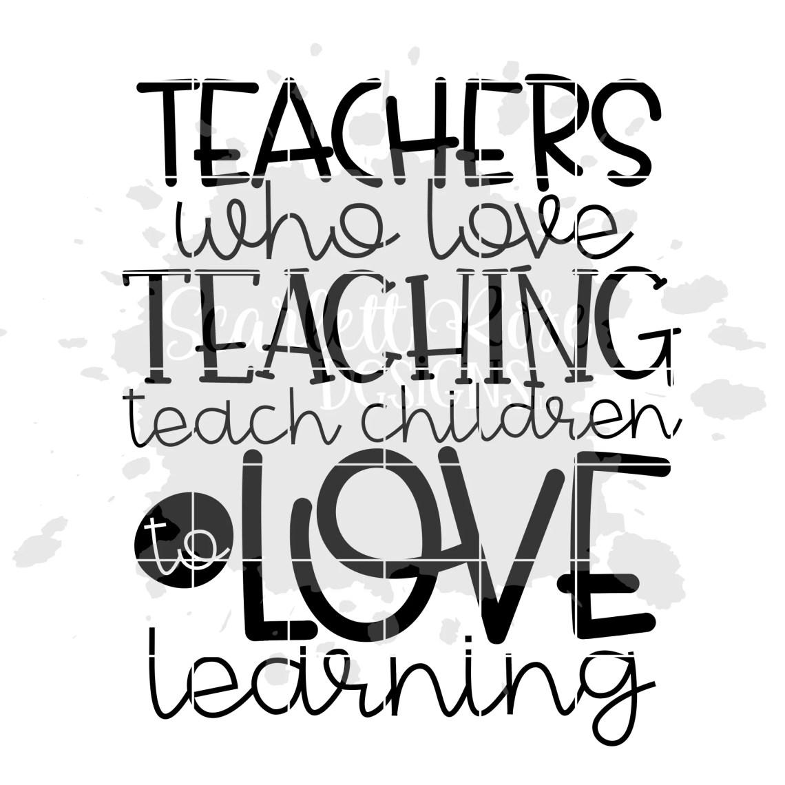 Download School SVG, Teachers Who Love Teaching - Teach Children to ...