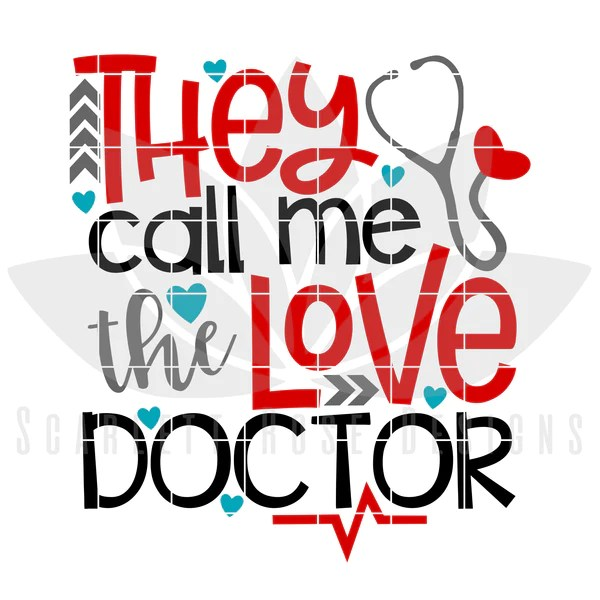 Download Valentine's Day SVG, DXF, They Call Me The Love Doctor svg ...