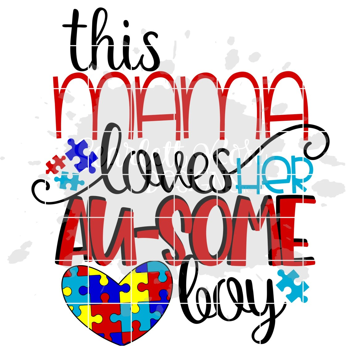 Download Autism Awareness, This Mama Loves her Au-some Boy SVG ...