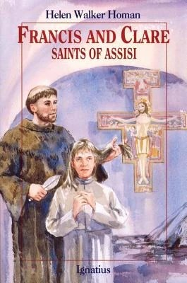 Francis and Clare, Saints of Assisi by Homan, Helen Walker