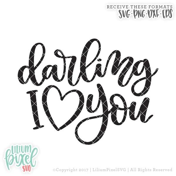 Download Darling I Love You - SVG PNG DXF EPS Cut File - Lilium ...