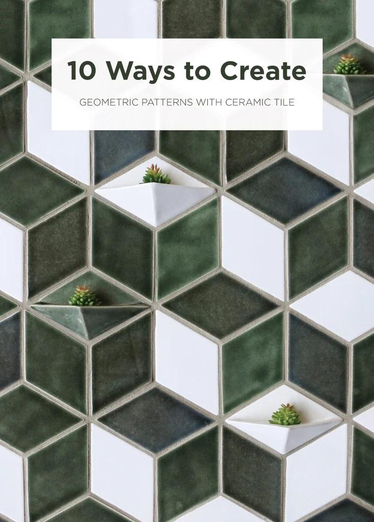 10 Ways To Create Geometric Tile Patterns Mercury Mosaic Mercury Mosaics