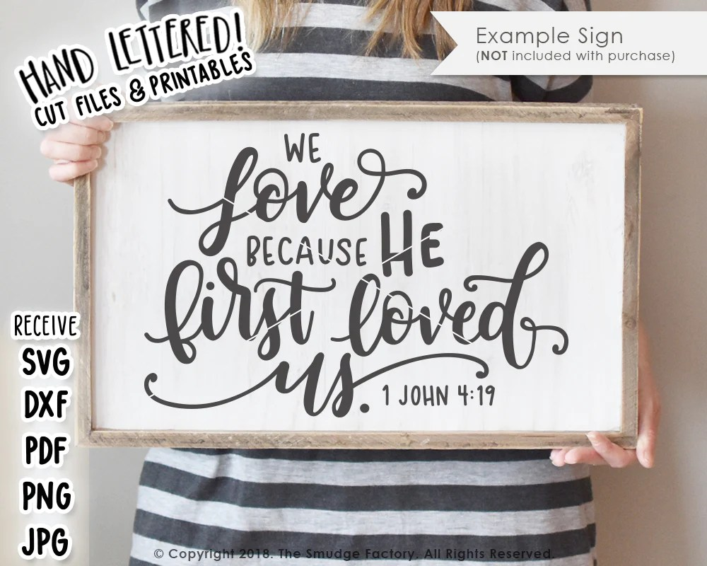 Download We Love Because He First Loved Us SVG & Printable - The ...