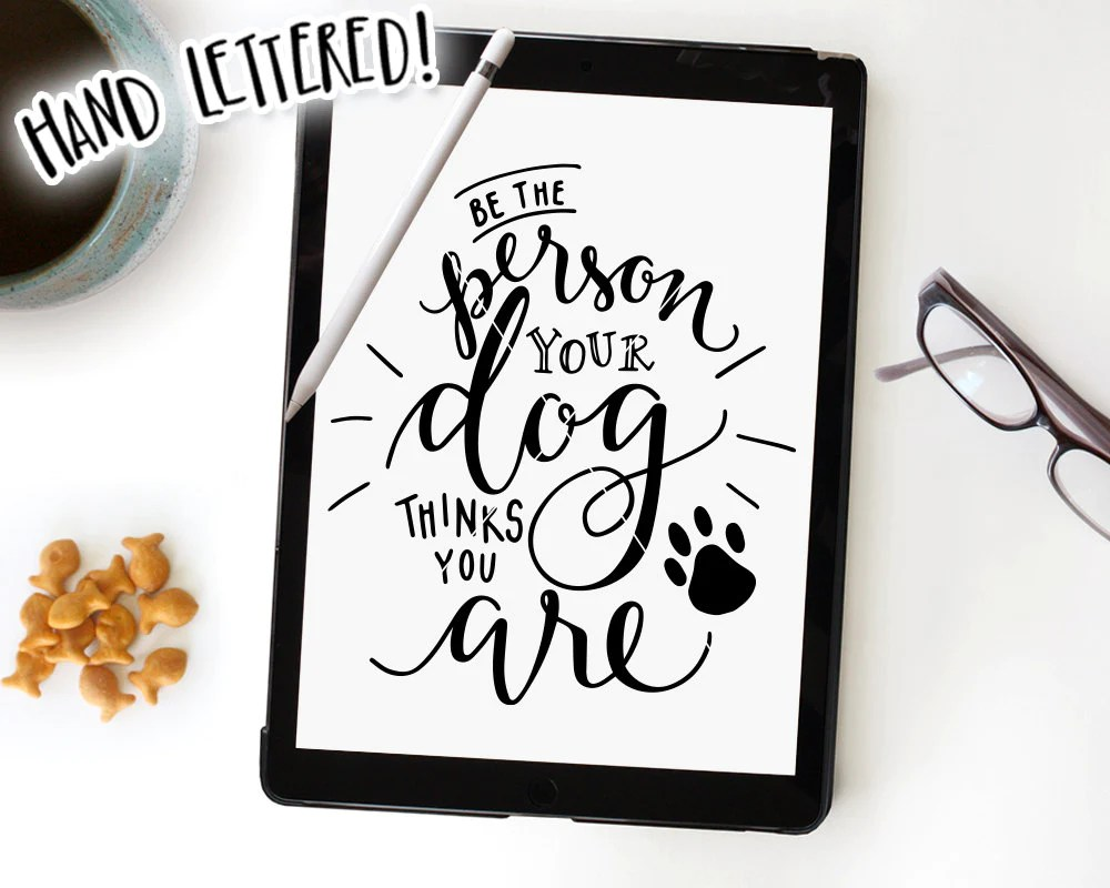 Download Be The Person Your Dog Thinks You Are SVG & Printable ...