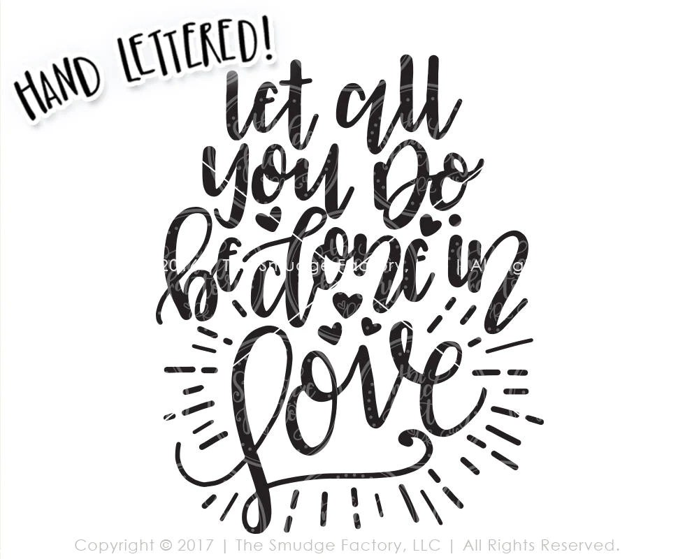 Download Let All You Do Be Done In Love SVG & Printable - The ...