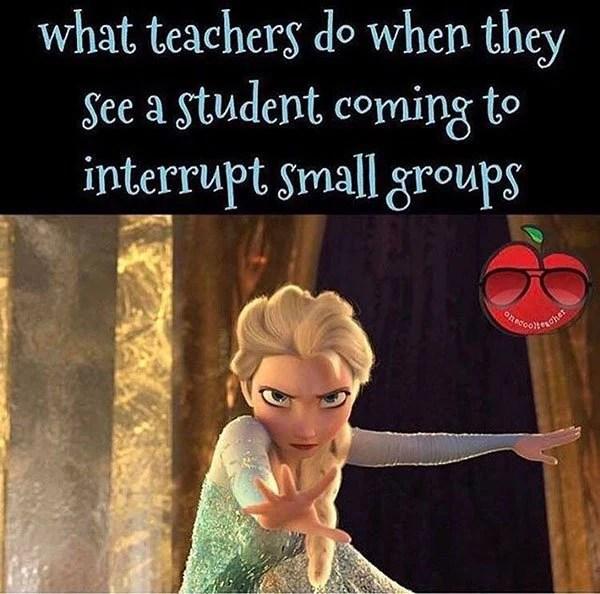 Teacher Meme Students Interrupting Groups Faculty Loungers