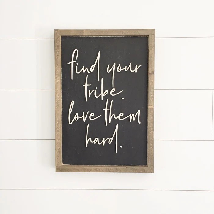 Download Find your tribe love them hard — The Handmade Sign Co.