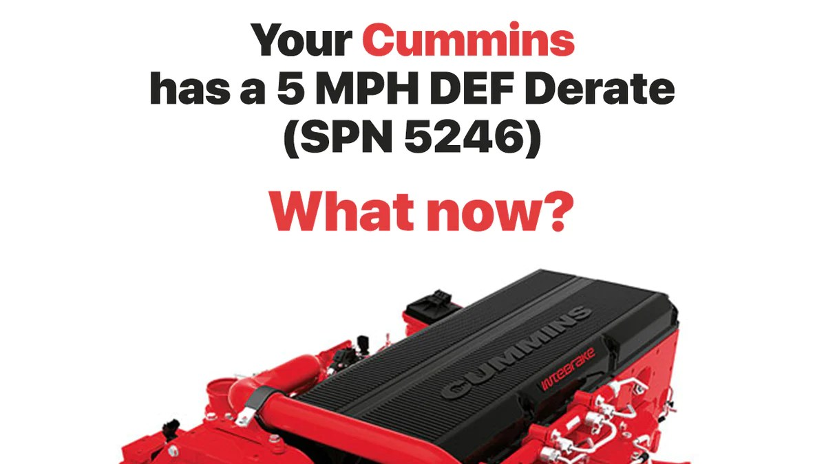 Your Cummins Has A 5 Mph Def Derate Spn 5246 What Now