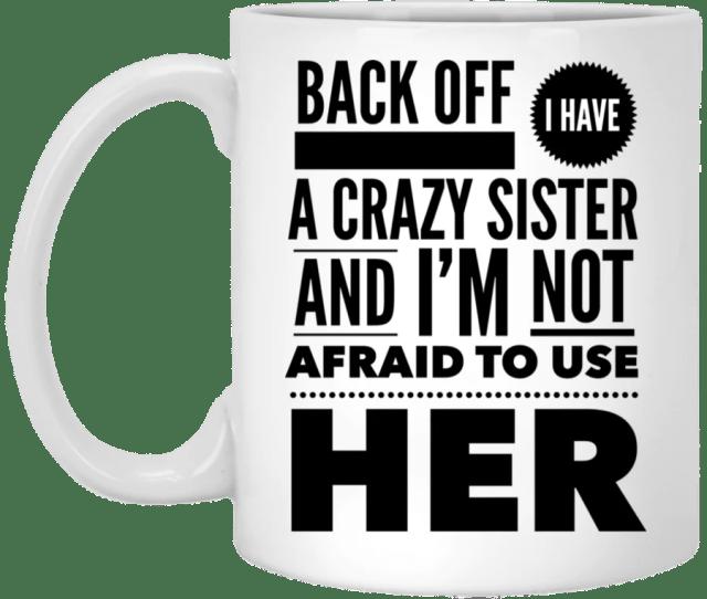 Crazy Sister Coffee Mug Oz Mug