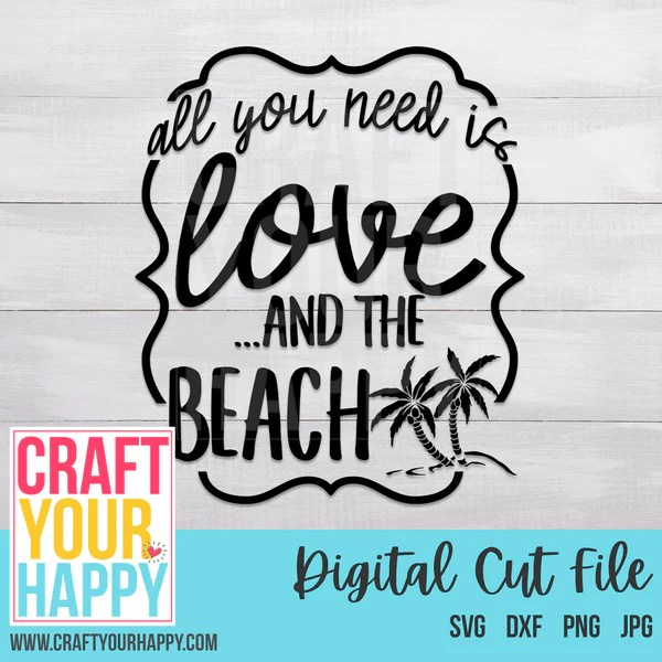 Download Summer SVG Cut File - All You Need Is Love And The Beach ...