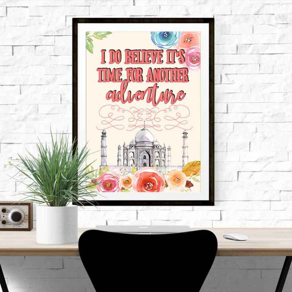 I do believe it's time for another adventure Taj Mahal Poster