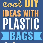 34 Cool Diy Ideas With Plastic Bags