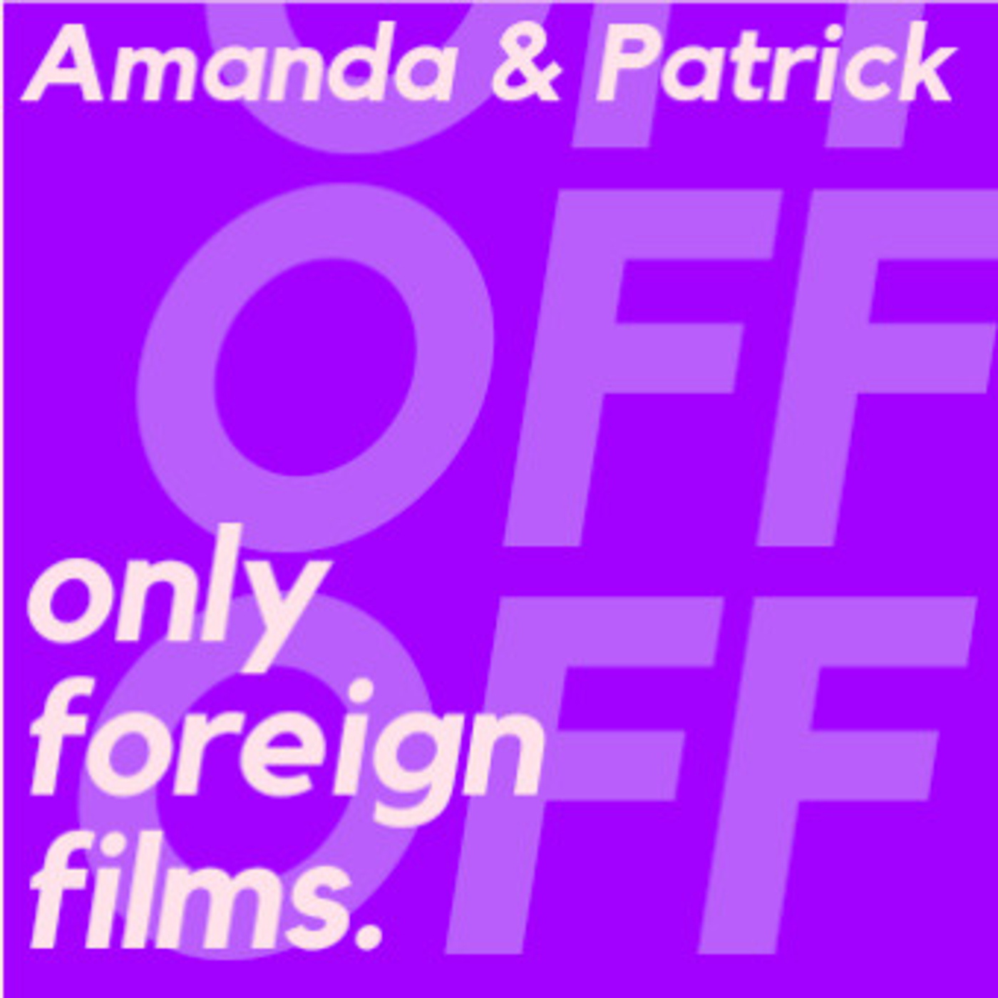 only foreign films.
