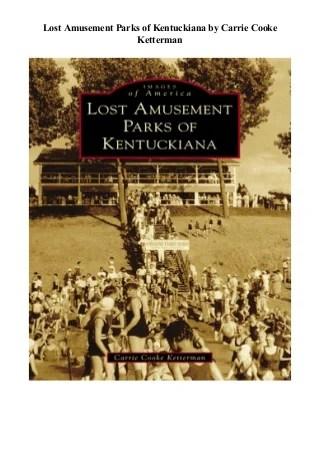 DownloadEBOoK@Lost Amusement Parks of Kentuckiana#FullAcces-By-Carrie Cooke Ketterman