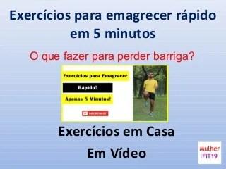 Exercicios para emagrecer rapido em 5 minutos
