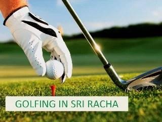 Golfing in Sri Racha