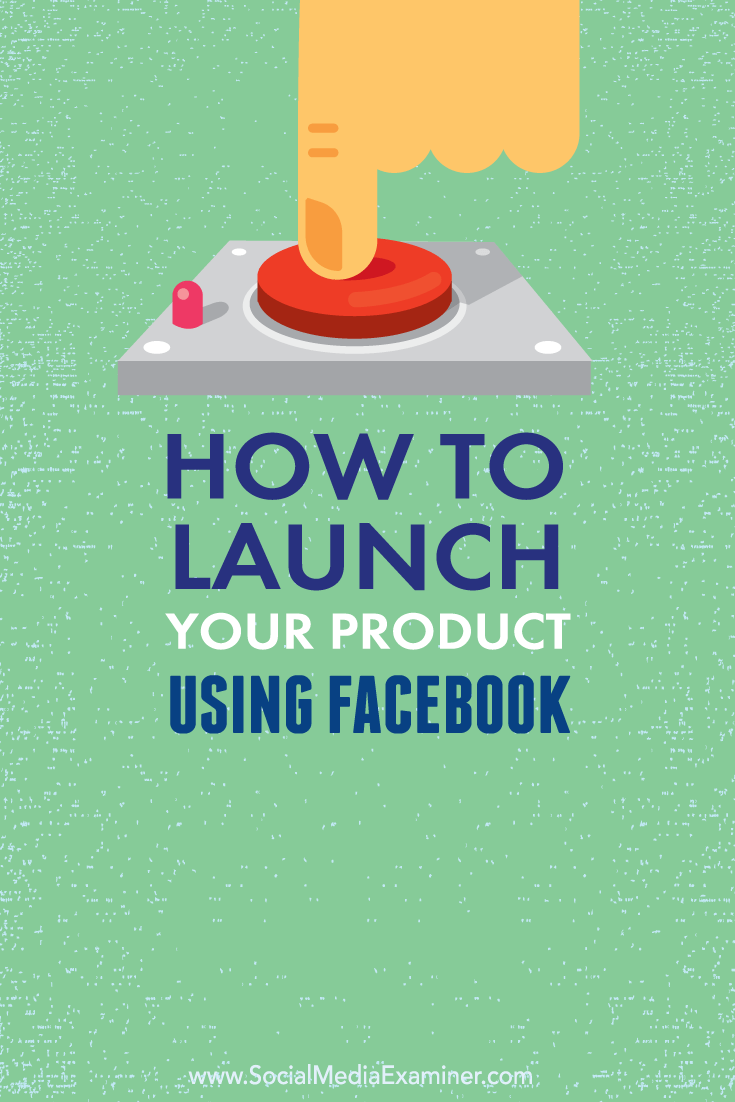 how to launch a product using facebook