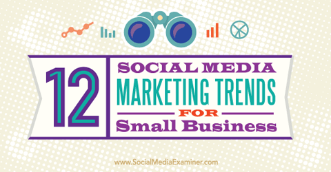 social media marketing trends for small businesses