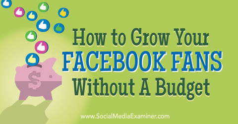 grow facebook fans without budget
