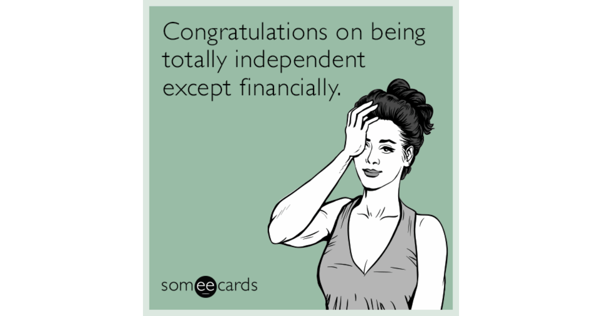 Congratulations On Being Totally Independent Except