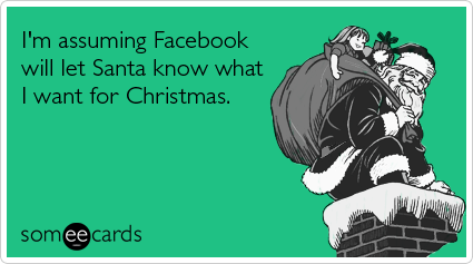facebook-will-let-santa-know-christmas-ecards-someecards.png