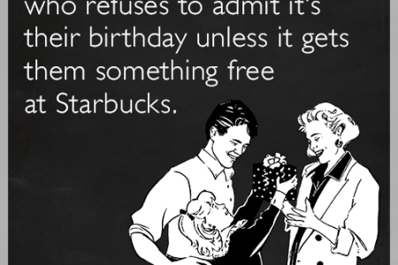 coffee at happy birthday to someone who refuses to admit it s their birthday happy birthday to someone who refuses to admit it s their birthday unless