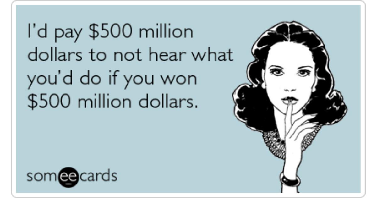 Mega Millions Lottery Winner Friend Funny Ecard