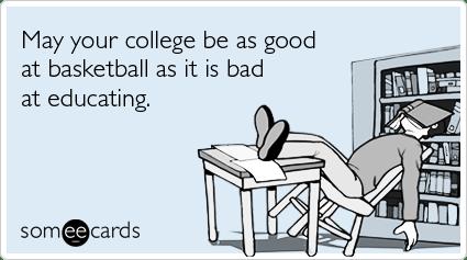 Ncaa Tournament College Basketball Education Funny Ecard