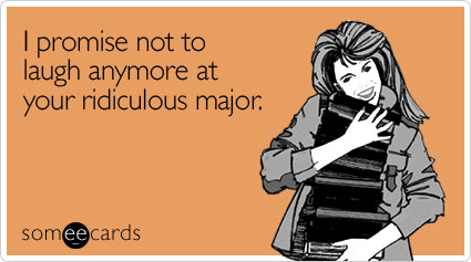 Funny College Ecard: I promise not to laugh anymore at your ridiculous major.