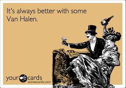It S Always Better With Some Van Halen Music Ecard