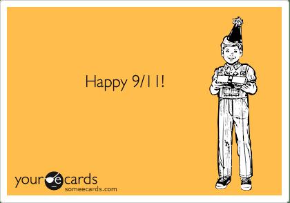 Happy 9 11 Birthday Ecard