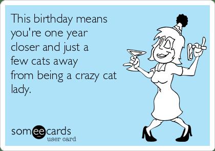 Cat Happy Birthday Crazy Cat Lady Meme