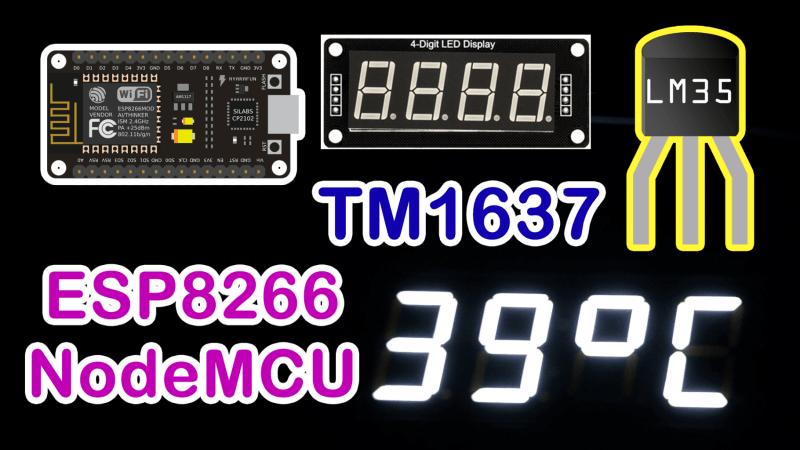 LM35 TM1637 ESP8266 | Temperature with 4 Digit Display NodeMCU