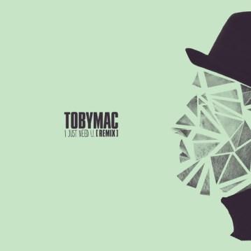 TobyMac - I Just need U (Remix) Mp3 Download