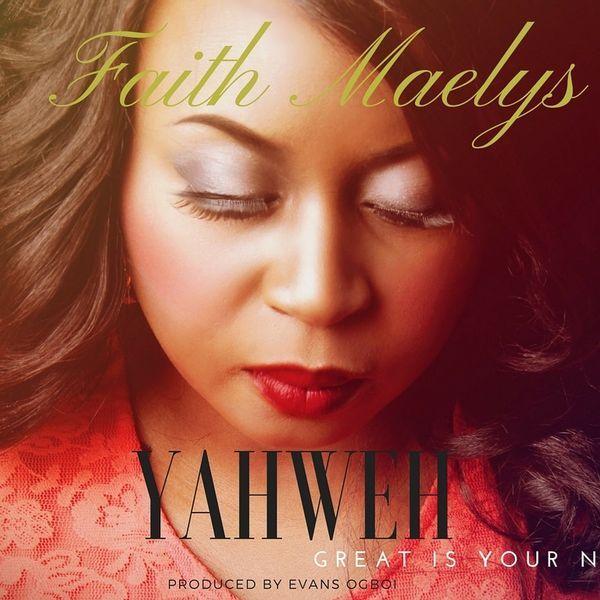 Faith Maelys - Yahweh Mp3 Download